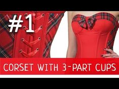 Corset with 3-part Quilted Cups #1 How to make a corset? - YouTube