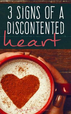 Discontentment is ugly. It tells God that blessing He has given you aren't enough. Do you have any of the signs of a discontented heart?