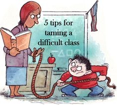 Tips for taming a difficult class.