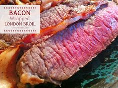 Can you see the moisture dripping from that steak? With just 5 ingredients and less than an hour, you can prepare this amazingly moist Bacon Wrapped London Broil Steak for your di… London Broil Steak, Grilled London Broil, Country Fried Potatoes, Dinner Menu, Dinner Recipes, Bacon Wrapped Steak, Wrap London, Eat More Chicken, Tender Steak