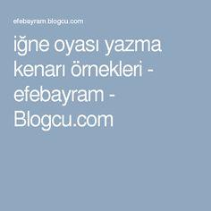 iğne oyası yazma kenarı örnekleri - efebayram - Blogcu.com