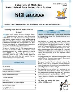 Link goes to PDF.  In this issue of SCI Access: • Ask the Doctor • The Recovery Project • Physical Activity Calorie Use after SCI • Ask the Doctor • Choosing a Quality Medical Rehabilitation Program • Highlights of the SCI Lecture Series • My Day as a Research Subject  • The Real Superman • Book Review- From There to Here  • New Menopause and SCI Study Launched  • Lab Rat Treadmill Study
