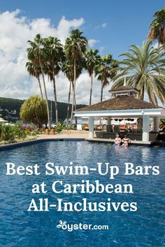 13 Of The Best Swim Up Bars At Caribbean All Inclusives