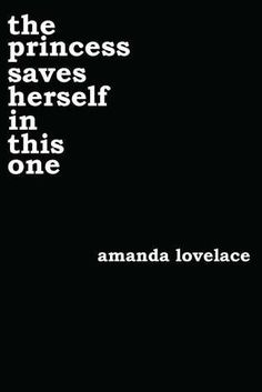 """Read """"the princess saves herself in this one"""" by Amanda Lovelace available from Rakuten Kobo. From Amanda Lovelace, a poetry collection in four parts: the princess, the damsel, the queen, and you. Literature Books, Poetry Books, Fiction Books, New Books, Good Books, Books To Read, Amanda, Poetry Anthology, Life Changing Books"""