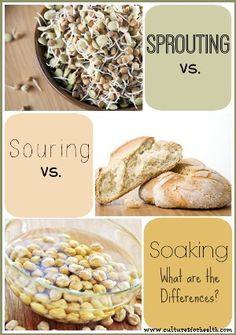 Sprouting vs. Soaking vs. Souring http://www.culturesforhealth.com/sprouting-vs-souring-vs-soaking