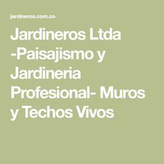 Imagen relacionada techos vivos pinterest verde for Jardineros ltda