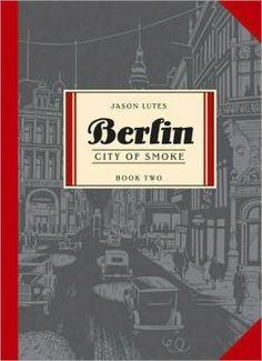 Berlin: City of Smoke (Berlin Series #2) by Jason Lutes