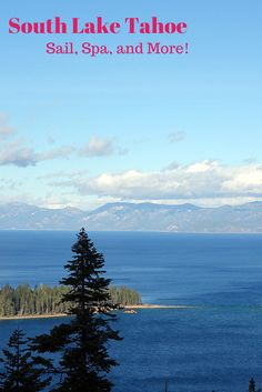 South Lake Tahoe on the California and Nevada border --- take a sail on the Dixie II from Zephyr Cove, dine in style at the Riva Grill, see a show at Harrah's Lake Tahoe, relax with a spa treatment at Tahoe Lakeshore Lodge and Spa.