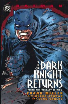 The Dark Knight Returns: Tenth Anniversary Edition by Frank Miller with Klaus Janson and Lynn Varley