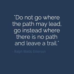 """""""Do not go where the path may lead, go instead where there is no path and leave a trail."""" - Ralph Waldo Emerson  #leaveatrail #adventurelife #travel #travellife #camping #campinglife #rv #rvlife #rving #trailer #5thwheel #motorhome #wemakehappycampers #getyourcampon #americanrvcompany"""