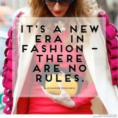 Fashion - There Are No Rules