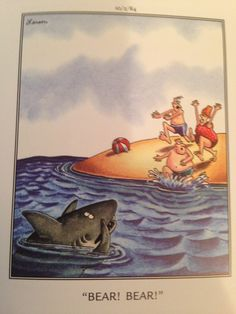 Farside That shark, had a significantly higher degree of intelligence than that slightly touched group of stranded travelers.