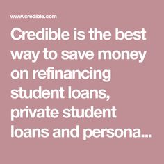 Credible is the best way to save money on refinancing student loans, private student loans and personal loans. Easily compare top lenders and find low rates in minutes. Private Student Loan, Student Loans, Low Interest Loans, Sallie Mae, Best Loans, Money Talks, Budgeting Finances, Ways To Save Money, Lower Case Letters