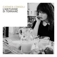 L'Abitudine Di Tornare – Carmen Consoli   Cover + Tracklist * http://voiceofsoul.it/labitudine-di-tornare-carmen-consoli-2/