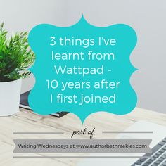 Writing Wednesdays: 3 things I've learnt from Wattpad - 10 years after I first joined Writing Advice, Start Writing, Cool Writing, Writing A Book, Laughing Emoji, Day Off Work, In And Out Movie, Book People, Online Work