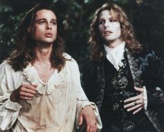 Louis and Lestat - I think they did such an amazing job in their roles. I know a lot of people don't like Tom Cruise as Lestat, but I thought he was wonderful, as was Brad Pitt!