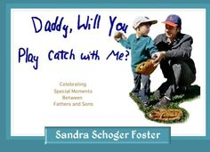"#FREE on Kindle this weekend: ""Daddy, Will You Play Catch with Me?"" (Illustrated) by Sandra Schoger Foster, http://www.amazon.com/dp/B00BRWLMJ8/ref=cm_sw_r_pi_dp_bI3-rb1BZT87H"