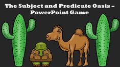 The Subject and Predicate Oasis - PowerPoint Game.