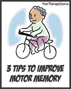 Your Therapy Source - www.YourTherapySource.com: 3 Tips to Improve Motor Memory #ImproveMemory