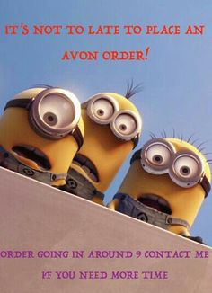 NOT TO LATE TO PLACE AN AVON ORDER