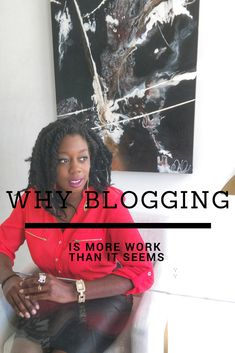 Why Blogging is More Work Than It Seems