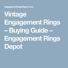 Vintage Engagement Rings – Buying Guide – Engagement Rings Depot