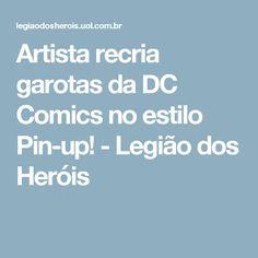 Artista recria garotas da DC Comics no estilo Pin-up! - Legião dos Heróis