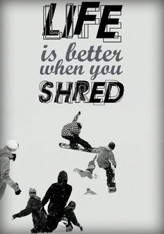 Snowboarding, Quotes, Art, Graphic Design