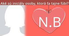 Aké sú iniciály osoby, ktorá ťa tajne ľúbi?