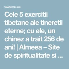 Cele 5 exercitii tibetane ale tineretii eterne; cu ele, un chinez a trait 256 de ani! | Almeea – Site de spiritualitate si paranormal Yoga Fitness, Health Fitness, Sciatica, How To Get Rid, Yoga Poses, Healing, Social Media, Workout, Sports