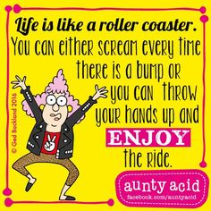 #AuntyAcid life is like a roller coaster