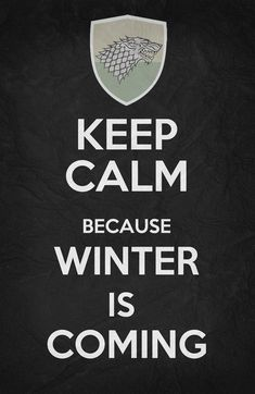 Keep Calm - Game Of Thrones Poster 02 Art Print by Misery | Society6 | We Heart It