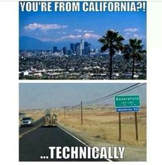 Bakersfield, California  ****You had to have been there (born and raised) to find this funny.  (I think).