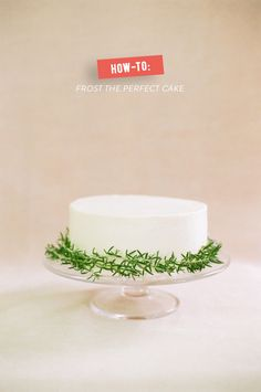 How-to: Frost the Perfect Cake  Read more - http://www.stylemepretty.com/living/2013/12/09/how-to-frost-the-perfect-cake/
