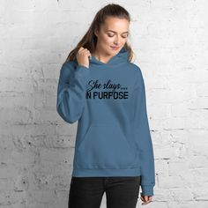 She Slays On Purpose, Motivational Quotes - Unisex Hoodie - Indigo Blue / M