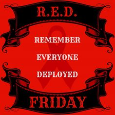 Support Our Troops. Remember Everyone Deployed. God Bless Them. ~ RADICAL Rational Americans Defending Individual Choice And Liberty Wear Red On Friday, Red Friday, Military Love, Military Pins, Military Families, Military Veterans, Marine Love, Patriotic Quotes, Remember Everyone Deployed