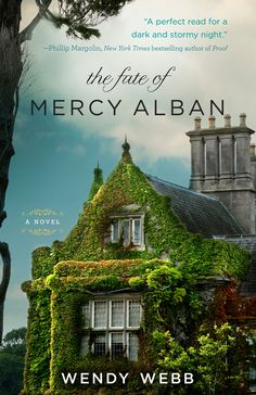 THE FATE OF MERCY ALBAN by Wendy K. Webb--on sale February 2nd!