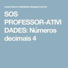 SOS PROFESSOR-ATIVIDADES: Números decimais 4