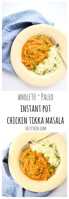 Instant Pot Chicken Tikka Masala (Whole30 Paleo) - A comforting, flavorful Whole30 compliant dish cooked in the Instant Pot or slow cooker! | http://tastythin.com