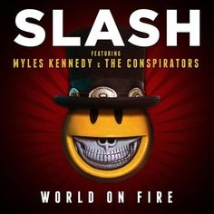 ROCKEROS: CANCIONES - WORLD ON FIRE (ídem, 2014) de Slash fe...