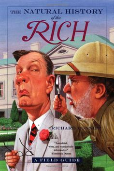 Amazon.com: The Natural History of the Rich: A Field Guide eBook: Richard Conniff: Kindle Store
