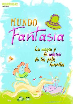 Diseño de cartel y creación del dossier del musical familiar MUNDO FANTASÍA  www.candilejaproducciones.com