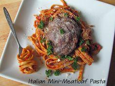The Girly Girl Cooks: Italian Mini-Meatloaf Pasta