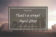 That's a wrap! April 2020 – Rebecca Alasdair