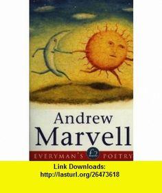 Andrew Marvell Eman Poet Lib #25 (Everyman Poetry) (9780460878128) Andrew Marvell, Gordon Campbell , ISBN-10: 0460878123  , ISBN-13: 978-0460878128 ,  , tutorials , pdf , ebook , torrent , downloads , rapidshare , filesonic , hotfile , megaupload , fileserve