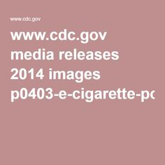www.cdc.gov media releases 2014 images p0403-e-cigarette-poison.pdf
