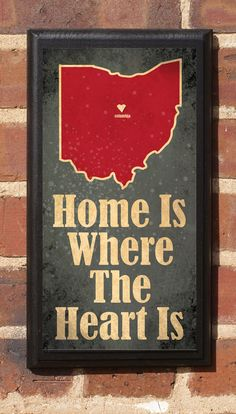 Home Is Where The Heart Is v2  Customizable Ohio by CrestField, $38.00