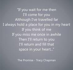 <3<3<3<3 The Promise - Tracy Chapman <3<3<3 ...Your touch, Your kiss, Your warm embrace...