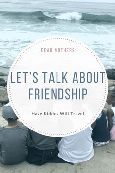 The importance of friendships for mothers.