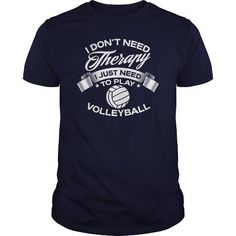 I Dont Need Therapy I Just Need To Play Volleyball